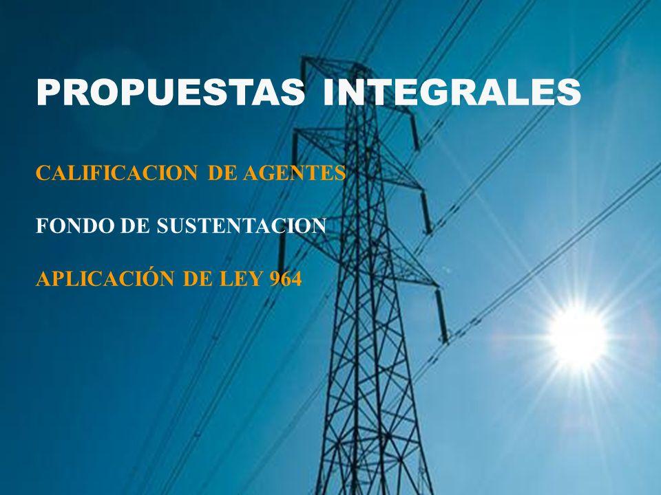 PROPUESTAS INTEGRALES CALIFICACION DE AGENTES FONDO DE SUSTENTACION APLICACIÓN DE LEY 964