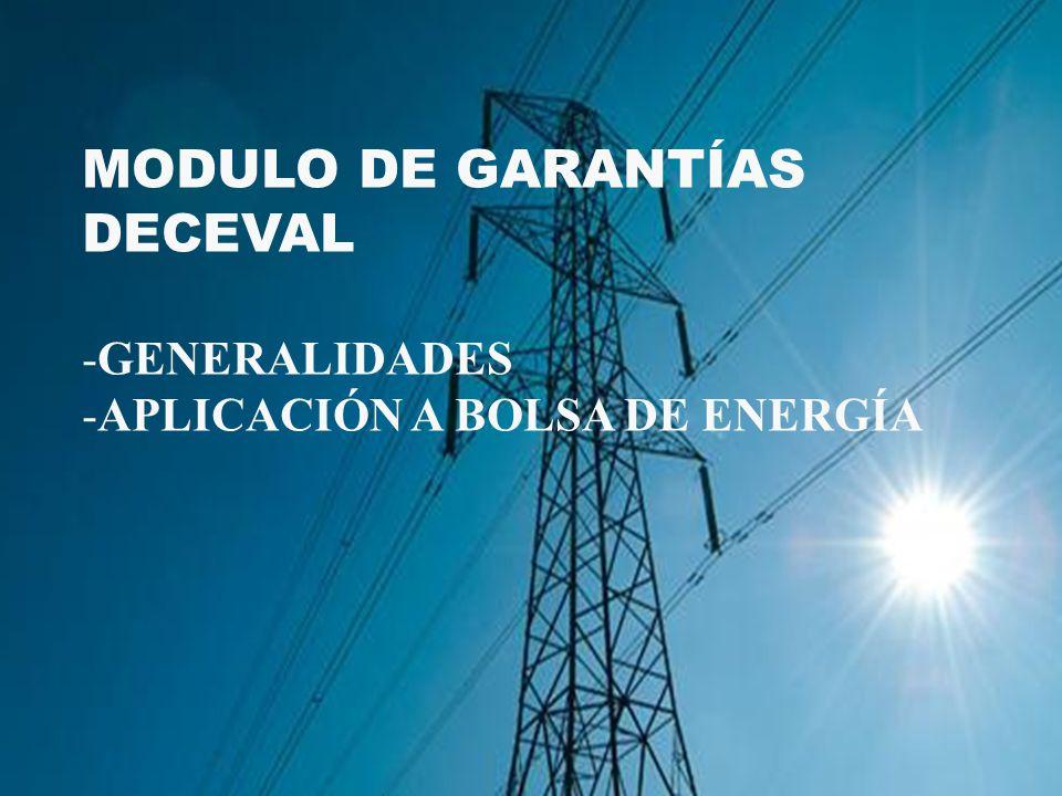 MODULO DE GARANTÍAS DECEVAL -GENERALIDADES -APLICACIÓN A BOLSA DE ENERGÍA