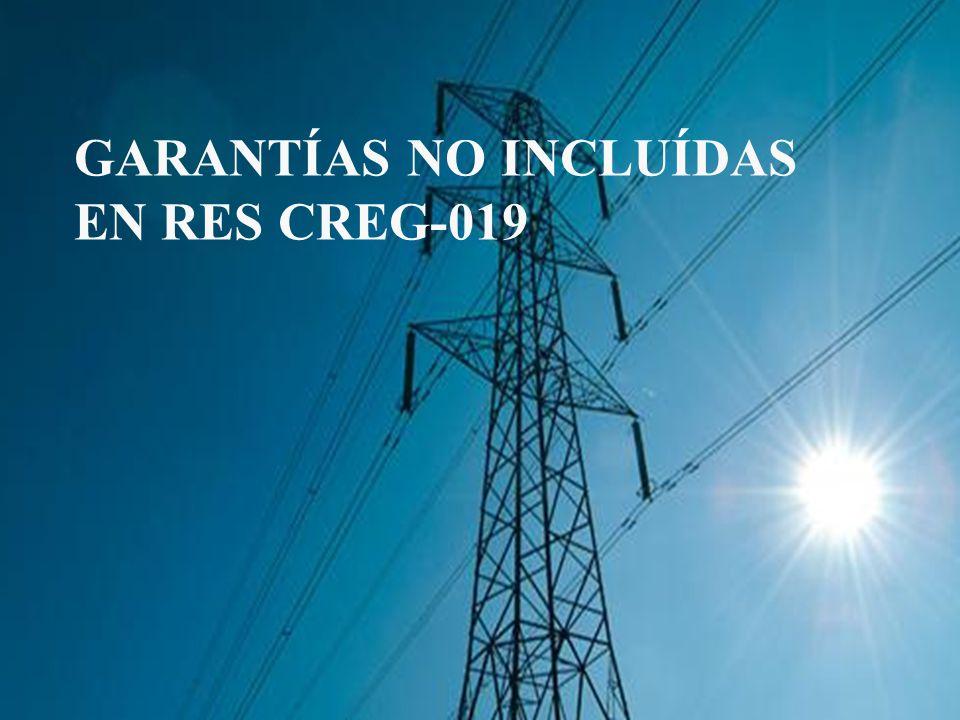 GARANTÍAS NO INCLUÍDAS EN RES CREG-019