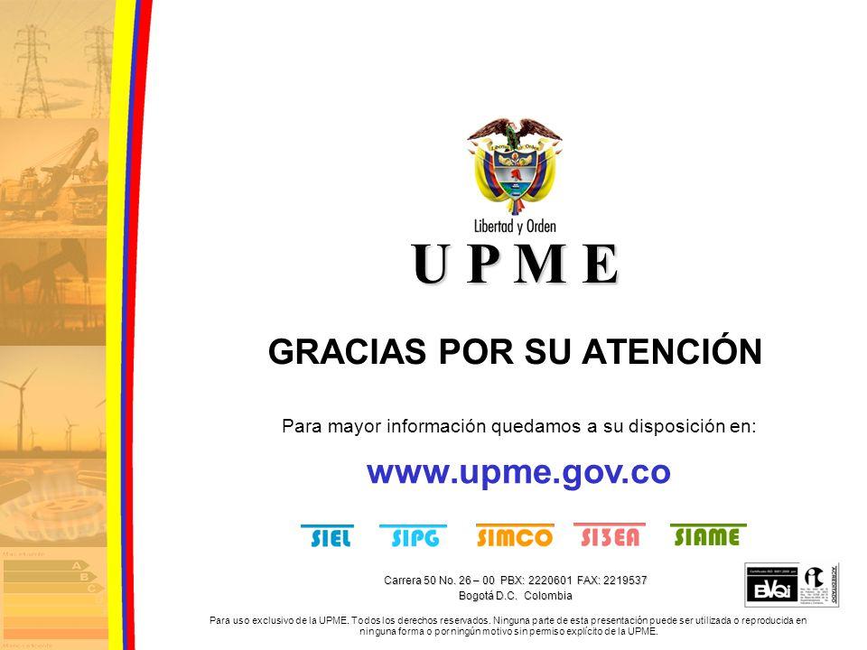 U P M E GRACIAS POR SU ATENCIÓN Para uso exclusivo de la UPME.