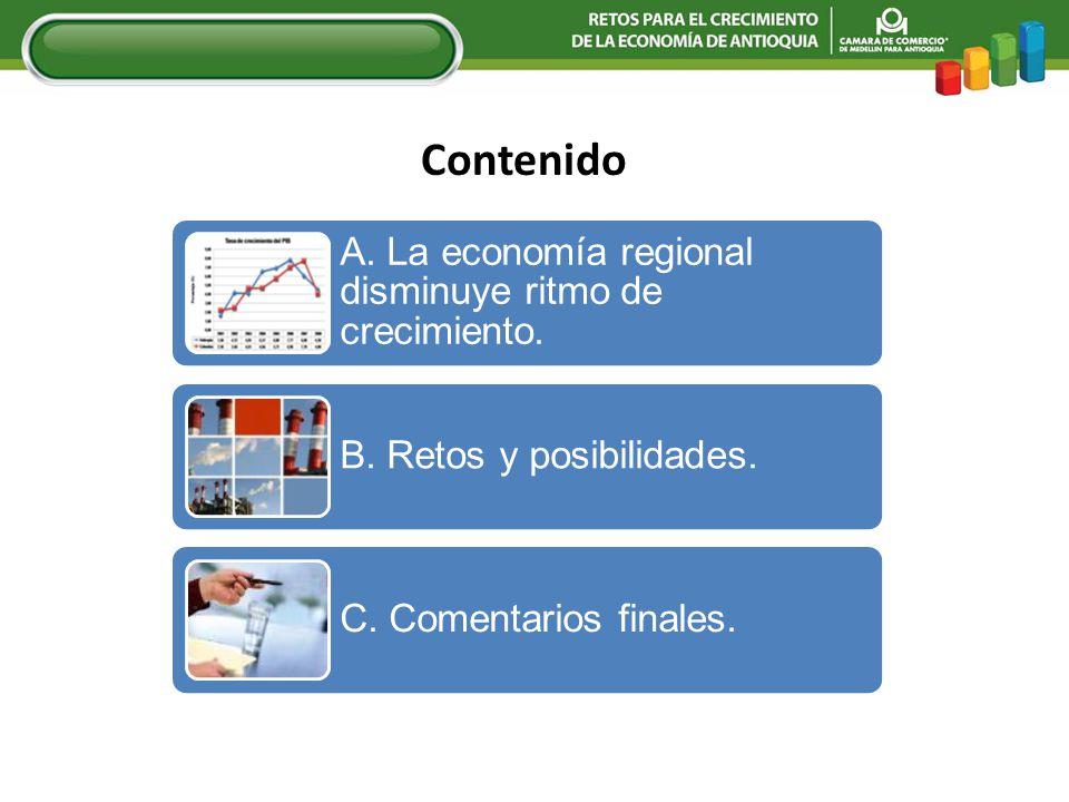 Contenido A. La economía regional disminuye ritmo de crecimiento. B. Retos y posibilidades. C. Comentarios finales.