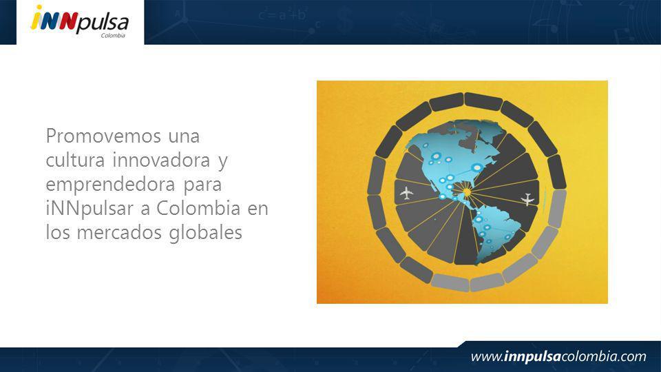 Promovemos una cultura innovadora y emprendedora para iNNpulsar a Colombia en los mercados globales
