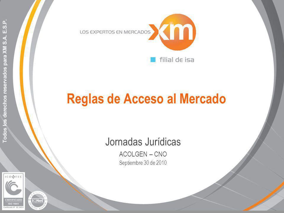 Reglas de Acceso al Mercado Jornadas Jurídicas ACOLGEN – CNO Septiembre 30 de 2010