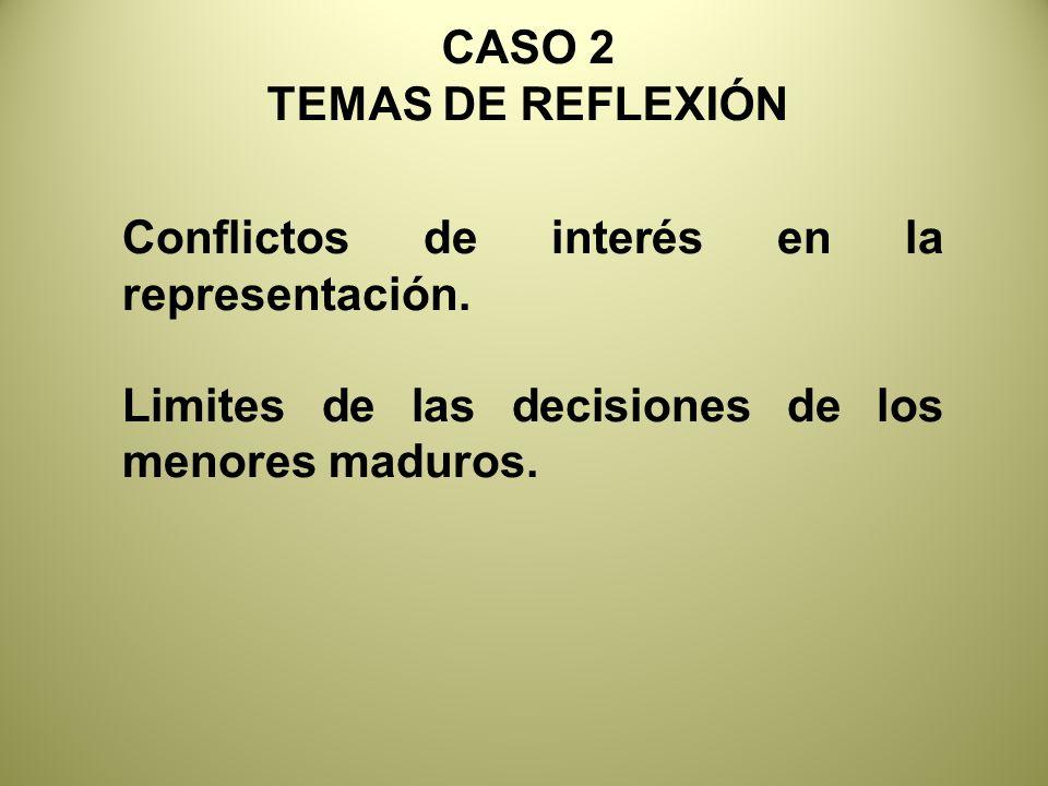 CASO 2 TEMAS DE REFLEXIÓN Conflictos de interés en la representación.