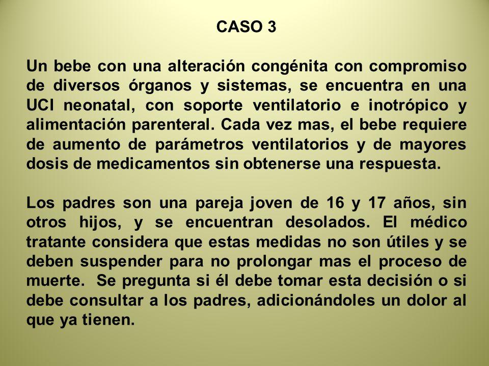 CASO 3 Un bebe con una alteración congénita con compromiso de diversos órganos y sistemas, se encuentra en una UCI neonatal, con soporte ventilatorio e inotrópico y alimentación parenteral.