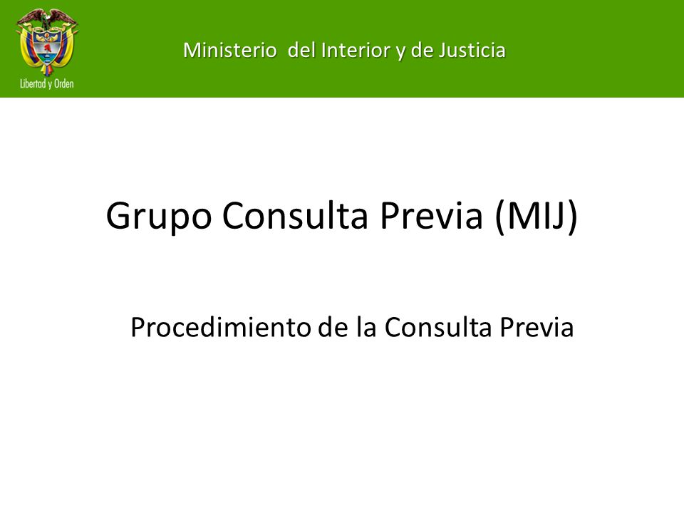 Grupo Consulta Previa (MIJ) Procedimiento de la Consulta Previa Ministerio del Interior y de Justicia