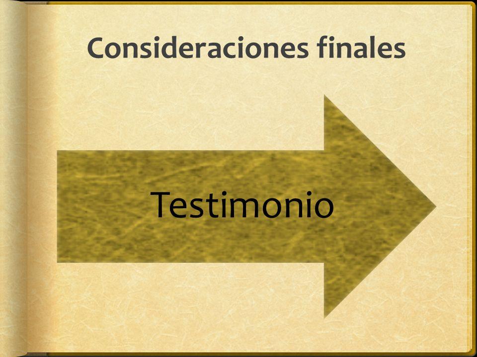 Consideraciones finales Testimonio
