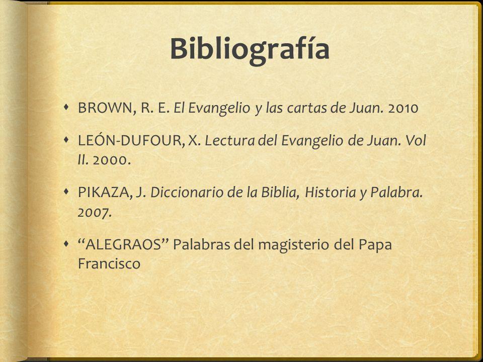 Bibliografía BROWN, R.E. El Evangelio y las cartas de Juan.