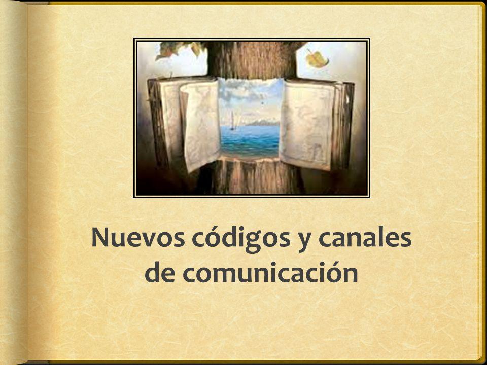 Nuevos códigos y canales de comunicación
