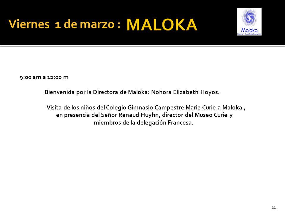 9:00 am a 12:00 m Bienvenida por la Directora de Maloka: Nohora Elizabeth Hoyos.
