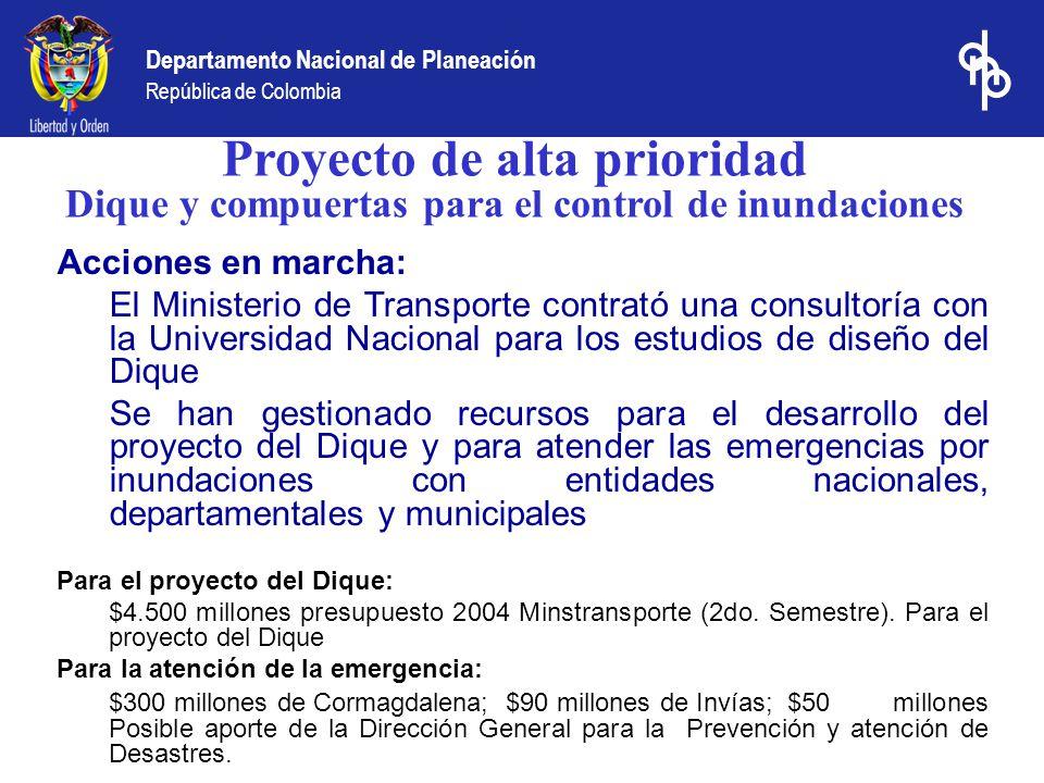 Departamento Nacional de Planeación República de Colombia Proyecto de alta prioridad Dique y compuertas para el control de inundaciones Acciones en ma
