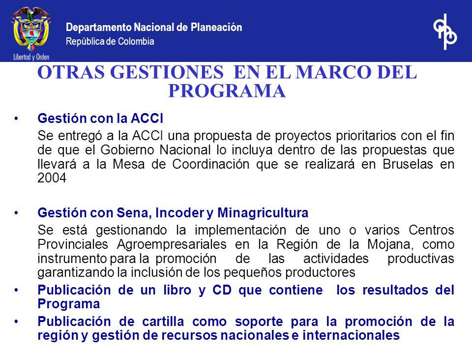 Departamento Nacional de Planeación República de Colombia OTRAS GESTIONES EN EL MARCO DEL PROGRAMA Gestión con la ACCI Se entregó a la ACCI una propue