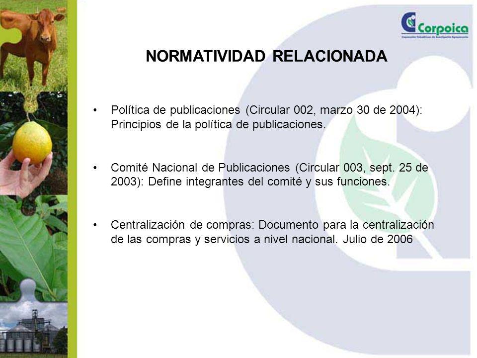 NORMATIVIDAD RELACIONADA Política de publicaciones (Circular 002, marzo 30 de 2004): Principios de la política de publicaciones.