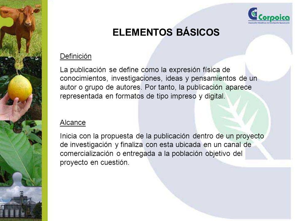 ELEMENTOS BÁSICOS Definición La publicación se define como la expresión física de conocimientos, investigaciones, ideas y pensamientos de un autor o grupo de autores.