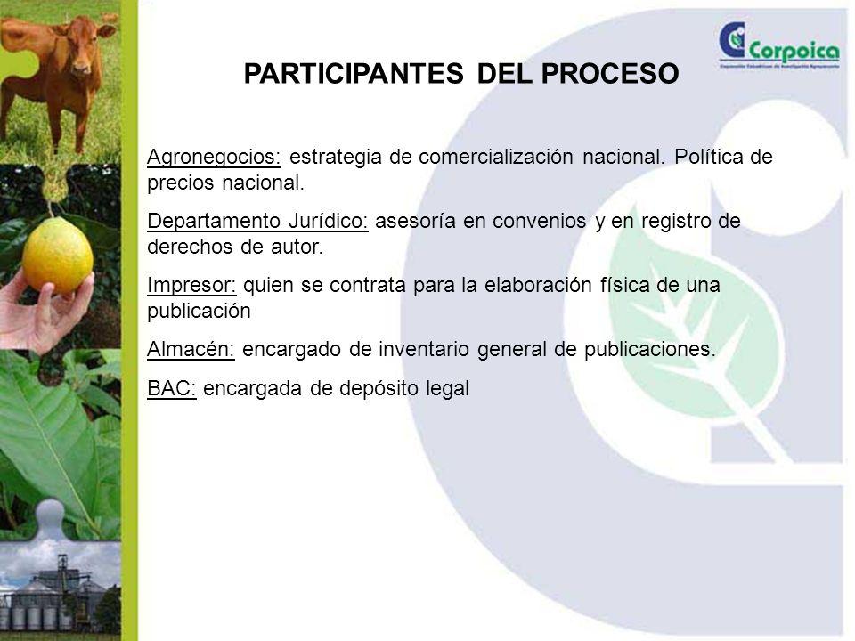 PARTICIPANTES DEL PROCESO Agronegocios: estrategia de comercialización nacional.