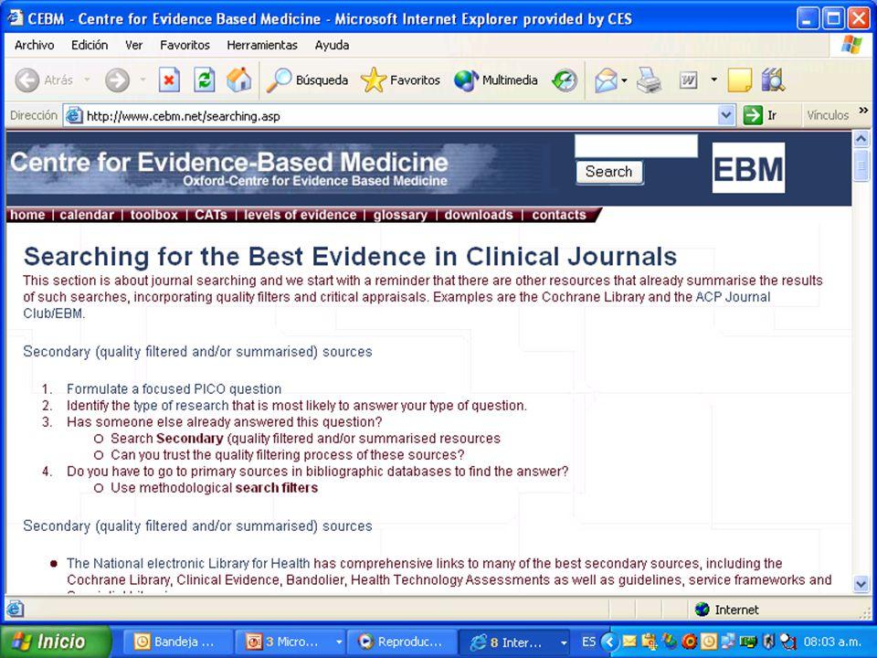 Búsqueda de la información III Para preguntas específicas: Best Evidence Medicine, Cochrane library, Clinical Evidence, ACP Journal Club Contienen inf