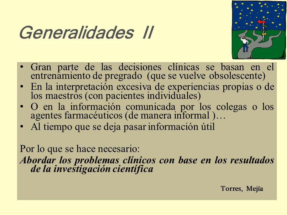 Generalidades I En Medicina y en las profesiones de la salud, el objeto del conocimiento es el de mejorar el cuidado de los pacientes y las comunidade