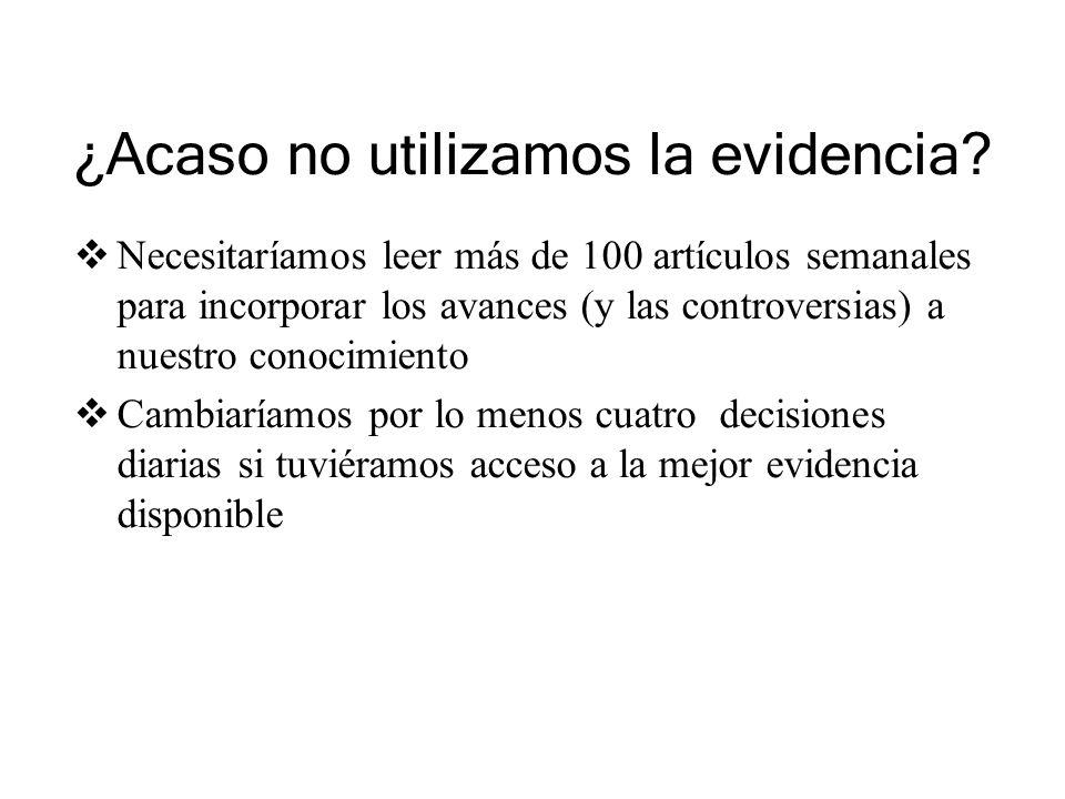 ¿Acaso no utilizamos la evidencia.