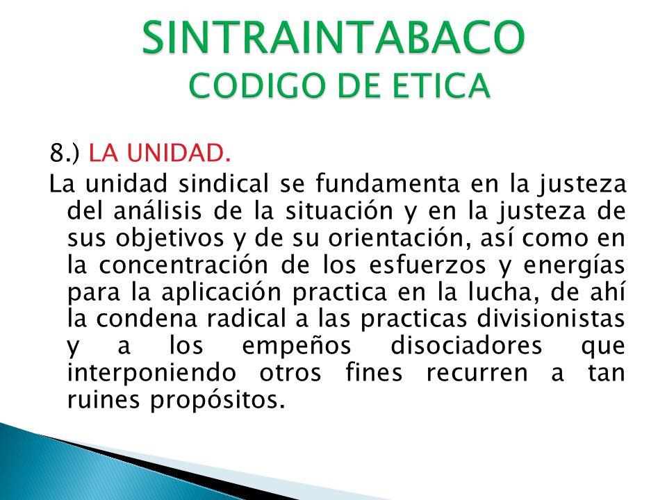 7.) LA IDENTIDAD DE LOS OBJETIVOS. La raíz de clase, la lucha común y las pruebas que ella exige. La vida democrática, el trabajo colectivo, la partic