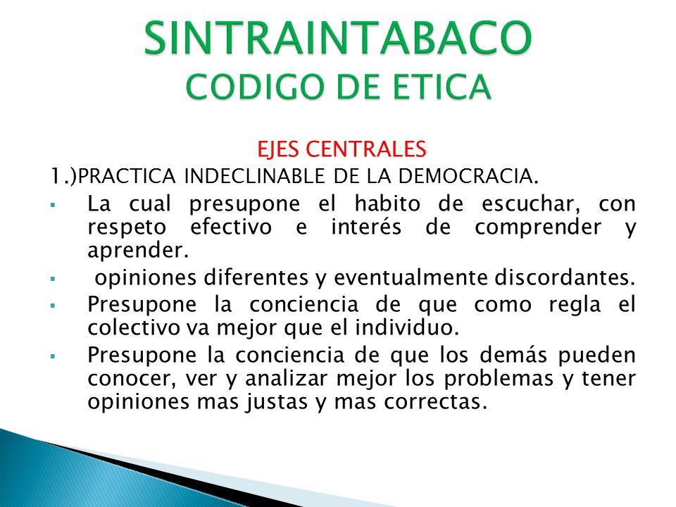 EJES CENTRALES 1.) PRACTICA INDECLINABLE DE LA DEMOCRACIA.