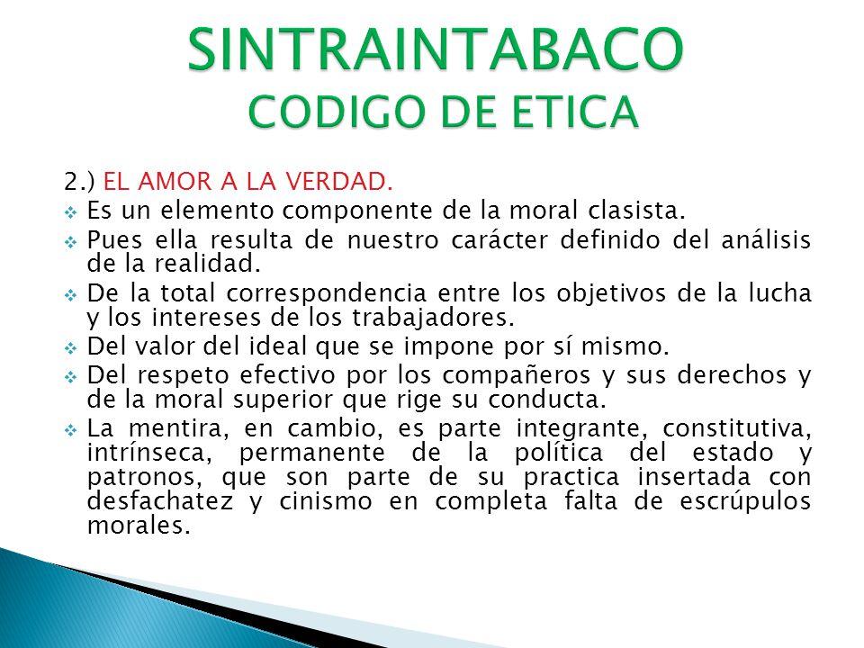 2.) EL AMOR A LA VERDAD.Es un elemento componente de la moral clasista.