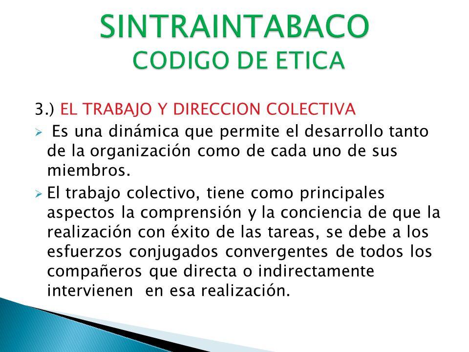 3.) EL TRABAJO Y DIRECCION COLECTIVA Es una dinámica que permite el desarrollo tanto de la organización como de cada uno de sus miembros.