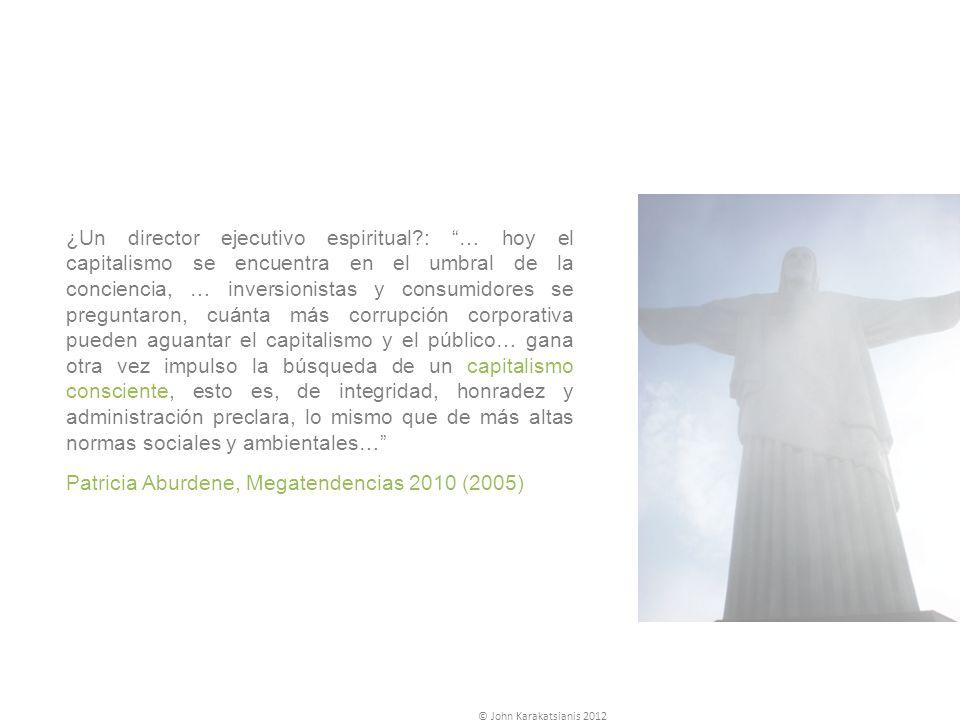¿Un director ejecutivo espiritual?: … hoy el capitalismo se encuentra en el umbral de la conciencia, … inversionistas y consumidores se preguntaron, c