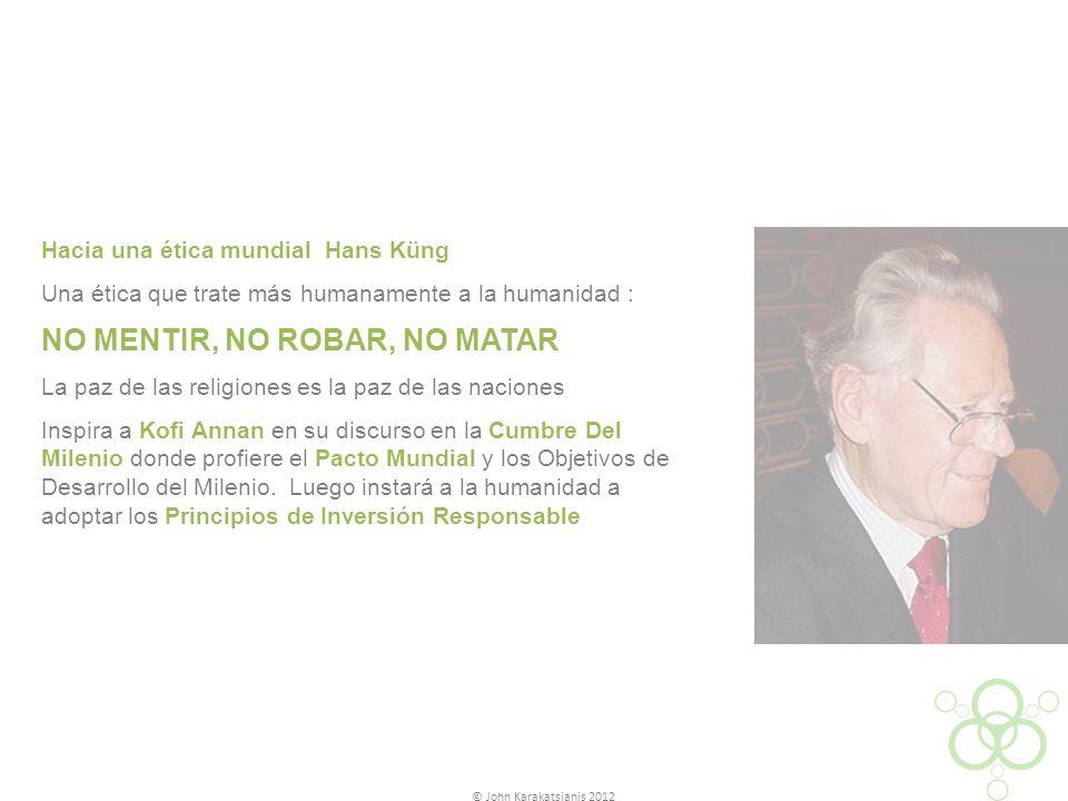 Hacia una ética mundial Hans Küng Una ética que trate más humanamente a la humanidad : NO MENTIR, NO ROBAR, NO MATAR La paz de las religiones es la pa