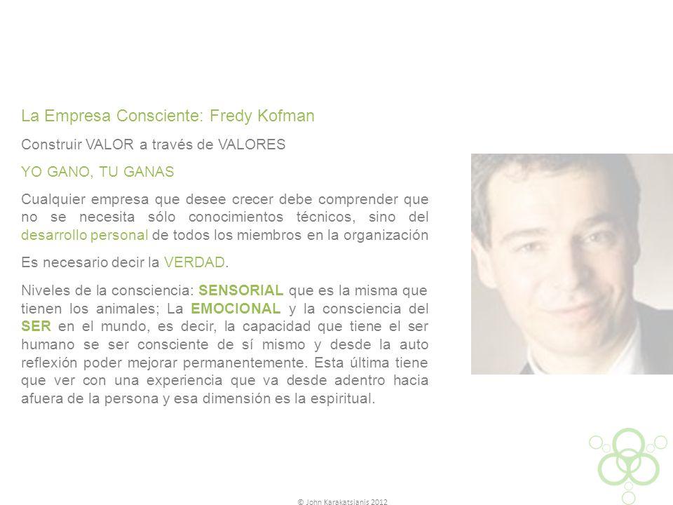 La Empresa Consciente: Fredy Kofman Construir VALOR a través de VALORES YO GANO, TU GANAS Cualquier empresa que desee crecer debe comprender que no se