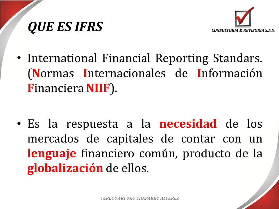 ¿ Qué está pasando con IFRS en el mundo? CARLOS ARTURO CHAPARRO ALVAREZ