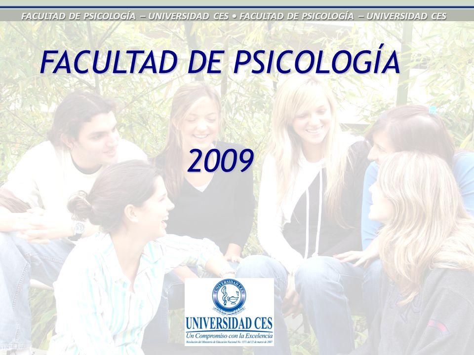 FACULTAD DE PSICOLOGÍA – UNIVERSIDAD CES FACULTAD DE PSICOLOGÍA – UNIVERSIDAD CES FACULTAD DE PSICOLOGÍA 2009