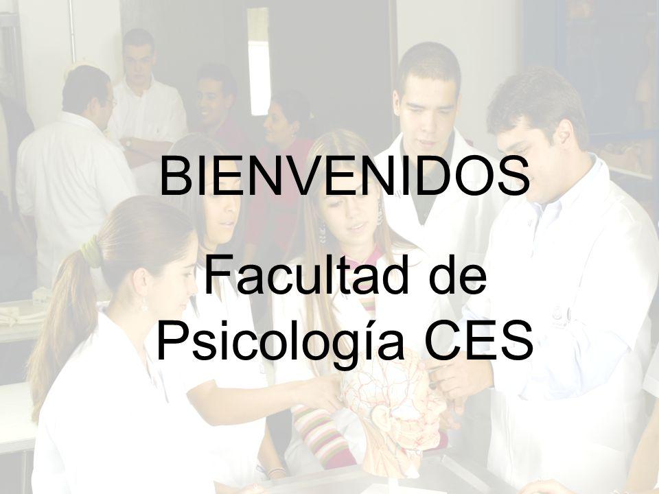 FACULTAD DE PSICOLOGÍA – UNIVERSIDAD CES FACULTAD DE PSICOLOGÍA – UNIVERSIDAD CES BIENVENIDOS Facultad de Psicología CES