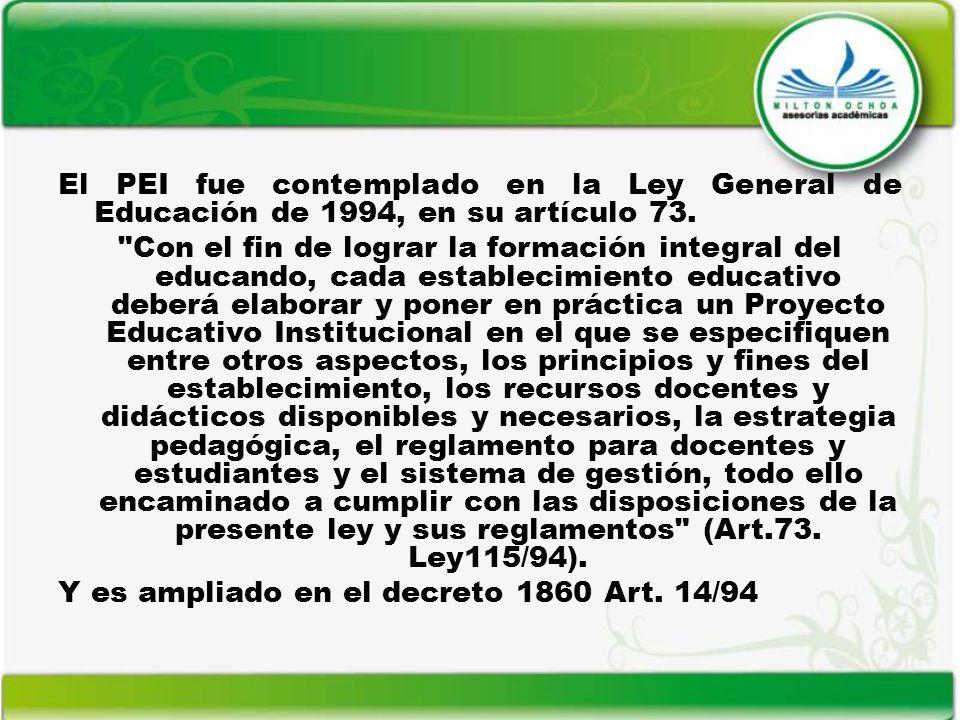 El PEI fue contemplado en la Ley General de Educación de 1994, en su artículo 73.