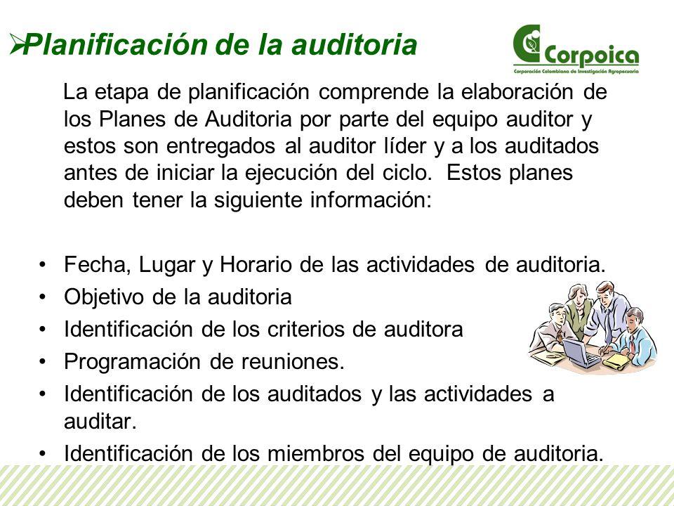 Planificación de la auditoria La etapa de planificación comprende la elaboración de los Planes de Auditoria por parte del equipo auditor y estos son e