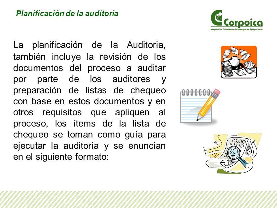 Planificación de la auditoria La planificación de la Auditoria, también incluye la revisión de los documentos del proceso a auditar por parte de los a