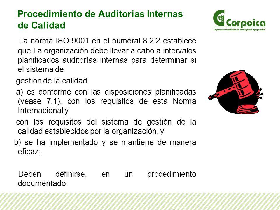 Procedimiento de Auditorias Internas de Calidad La norma ISO 9001 en el numeral 8.2.2 establece que La organización debe llevar a cabo a intervalos pl