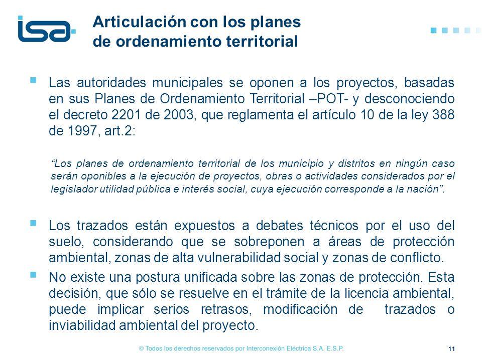 Las autoridades municipales se oponen a los proyectos, basadas en sus Planes de Ordenamiento Territorial –POT- y desconociendo el decreto 2201 de 2003