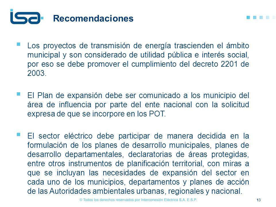 Los proyectos de transmisión de energía trascienden el ámbito municipal y son considerado de utilidad pública e interés social, por eso se debe promov