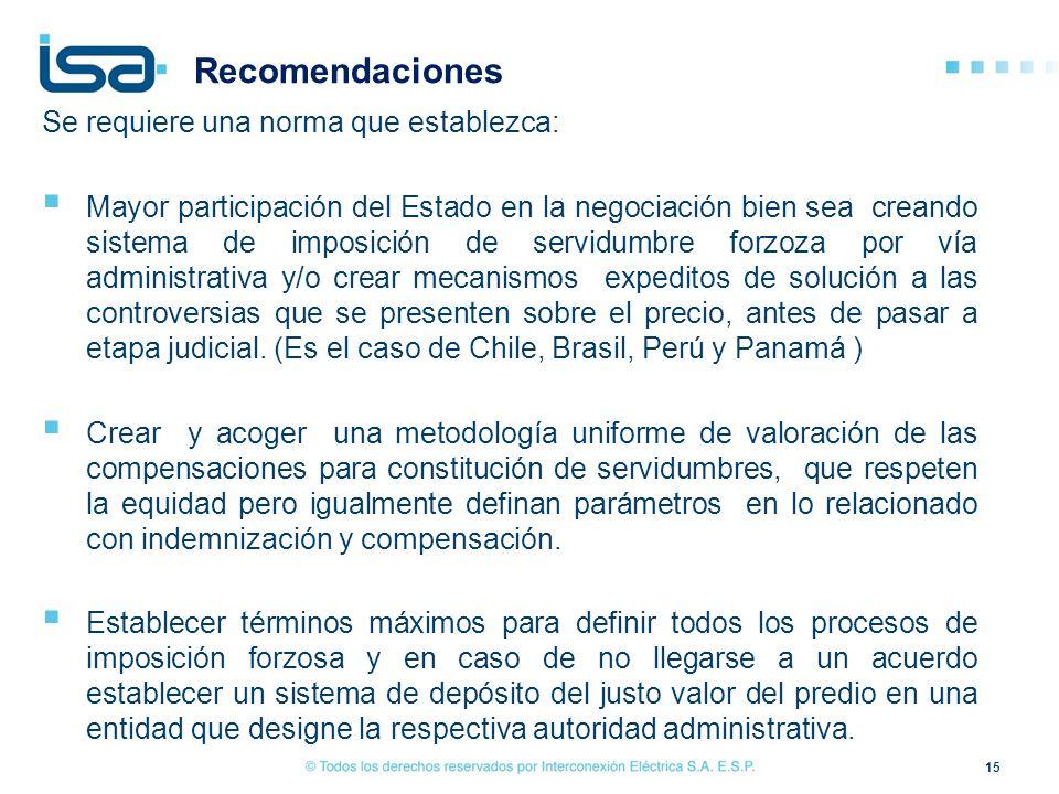 Recomendaciones 15 Se requiere una norma que establezca: Mayor participación del Estado en la negociación bien sea creando sistema de imposición de se