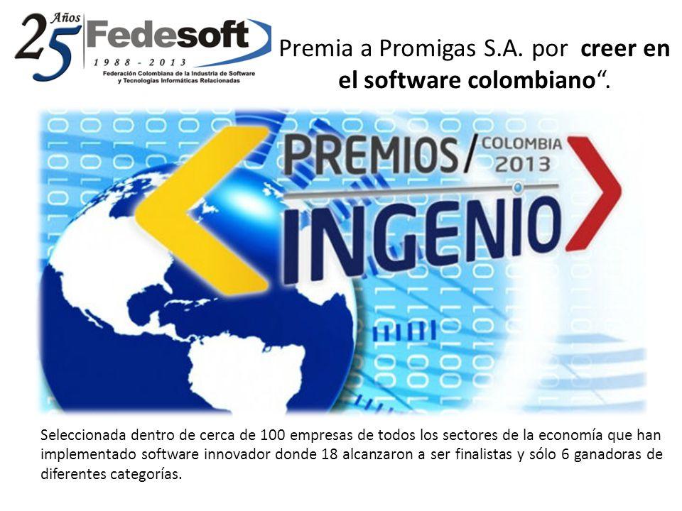 Premia a Promigas S.A. por creer en el software colombiano. Seleccionada dentro de cerca de 100 empresas de todos los sectores de la economía que han