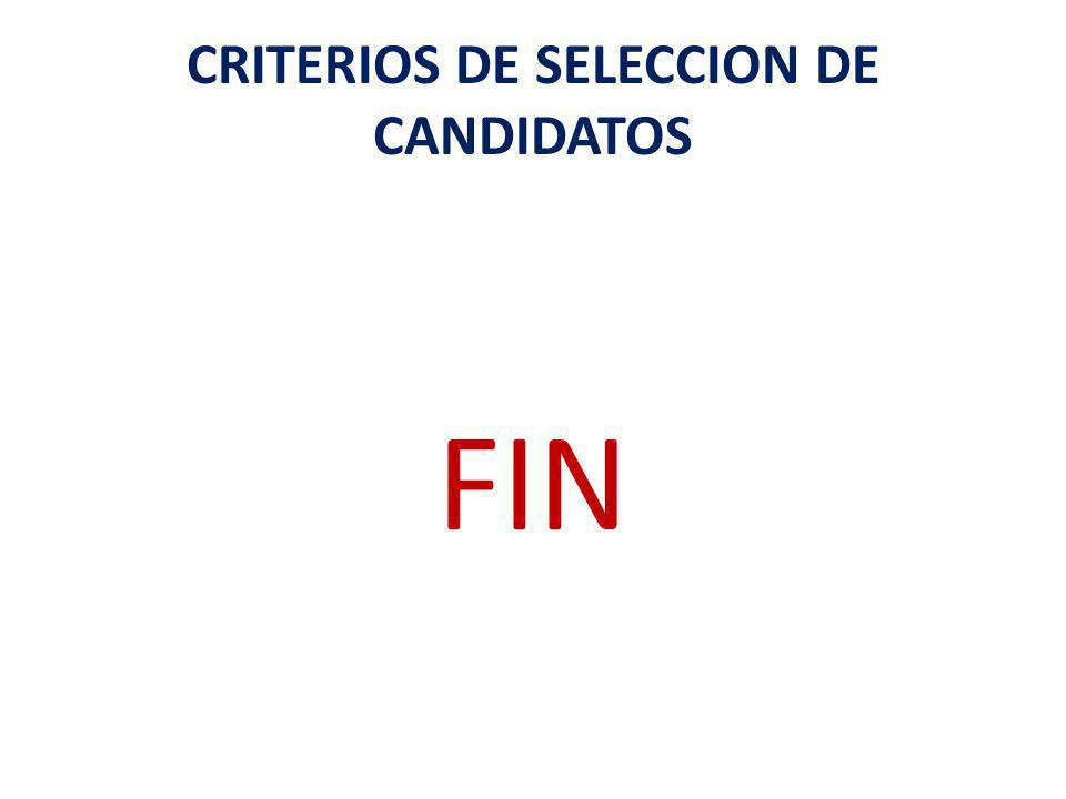 CRITERIOS DE SELECCION DE CANDIDATOS FIN
