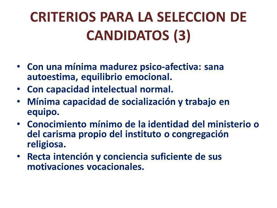 CRITERIOS PARA LA SELECCION DE CANDIDATOS (4) Interés por el conocimiento de la realidad.