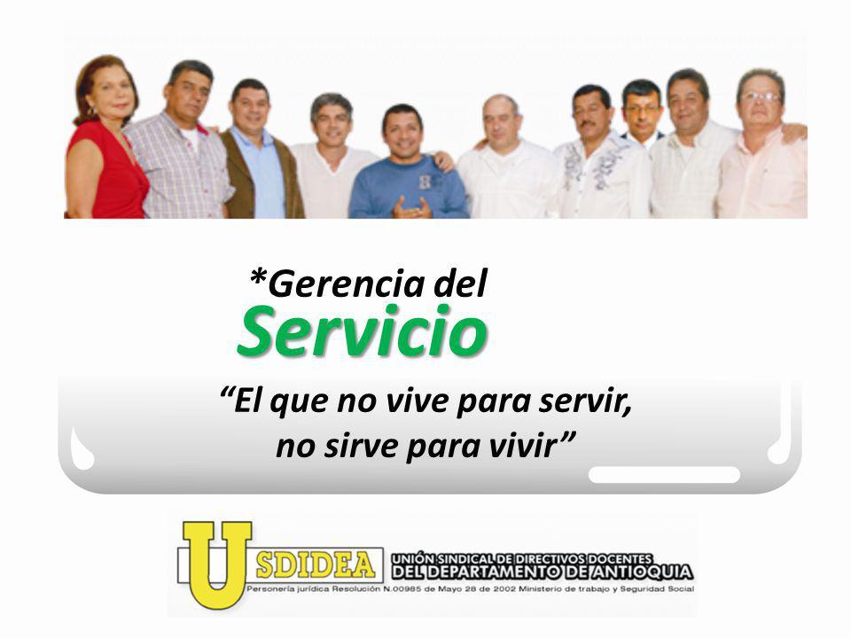 *Gerencia delServicio El que no vive para servir, no sirve para vivir