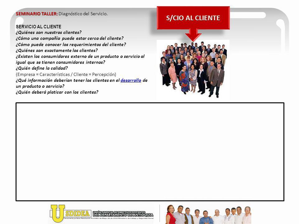 SERVICIO AL CLIENTE ¿Quiénes son nuestros clientes? ¿Cómo una compañía puede estar cerca del cliente? ¿Cómo puede conocer los requerimientos del clien