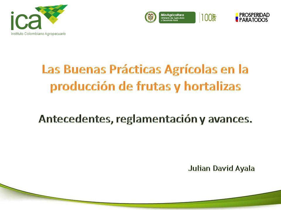 PROSPERIDAD PARA TODOS ca Instituto Colombiano Agropecuario MinAgricultura Ministerio de Agricultura y Desarrollo Rural