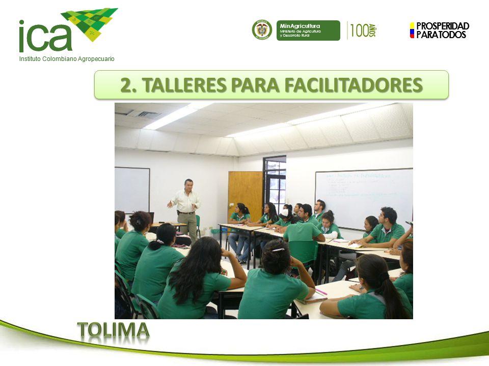 PROSPERIDAD PARA TODOS ca Instituto Colombiano Agropecuario MinAgricultura Ministerio de Agricultura y Desarrollo Rural PROSPERIDAD PARA TODOS ca Instituto Colombiano Agropecuario MinAgricultura Ministerio de Agricultura y Desarrollo Rural 2.