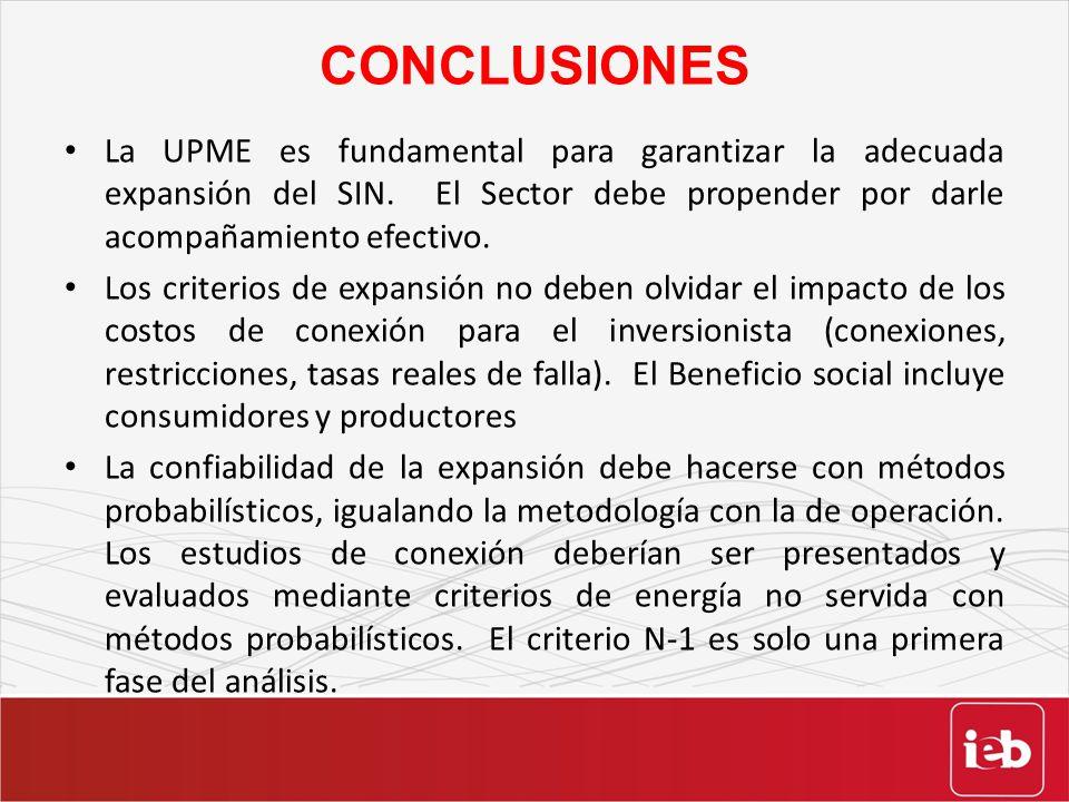 CONCLUSIONES La UPME es fundamental para garantizar la adecuada expansión del SIN. El Sector debe propender por darle acompañamiento efectivo. Los cri