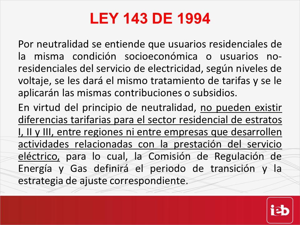 LEY 143 DE 1994 Por neutralidad se entiende que usuarios residenciales de la misma condición socioeconómica o usuarios no- residenciales del servicio
