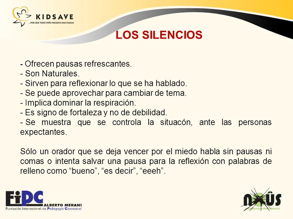 LOS SILENCIOS - Ofrecen pausas refrescantes. - Son Naturales. - Sirven para reflexionar lo que se ha hablado. - Se puede aprovechar para cambiar de te