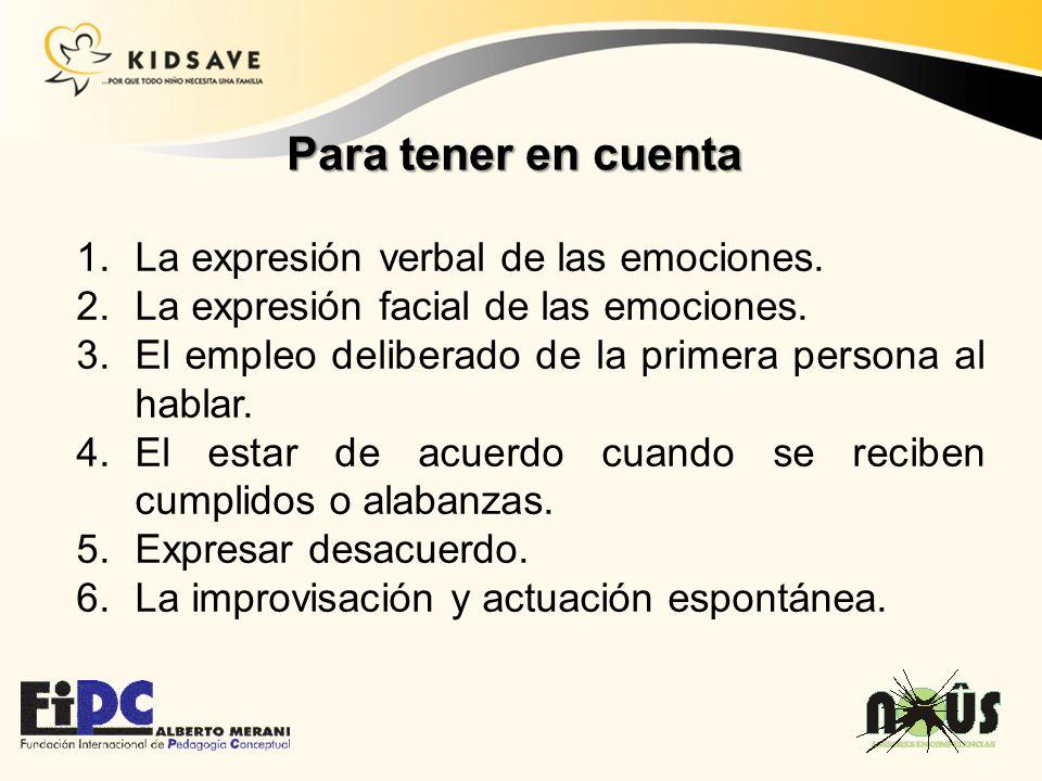 1.La expresión verbal de las emociones. 2.La expresión facial de las emociones. 3.El empleo deliberado de la primera persona al hablar. 4.El estar de